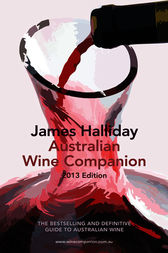 The Australian Wine Companion 2013 by James Halliday