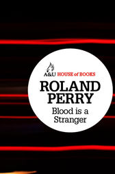 Blood is a Stranger by Roland Perry
