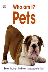 Who am I? Pets by DK Publishing