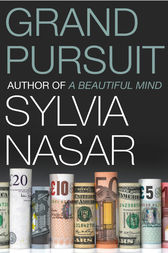 Grand Pursuit: A Story of Economic Genius by Sylvia Nasar