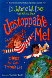 Unstoppable Me! by Wayne Dyer