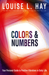 Colors & Numbers by Louise Hay