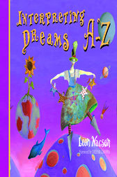 Interpreting Dreams A-Z by Leon Nacson