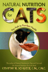 Natural Nutrition for Cats by Kymythy Schultze
