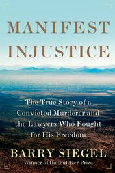Manifest Injustice by Barry Siegel
