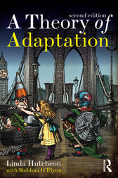 A Theory of Adaptation by Linda Hutcheon