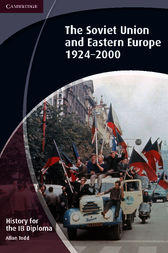 History for the IB Diploma: The Soviet Union and Eastern Europe 1924–2000 by Allan Todd