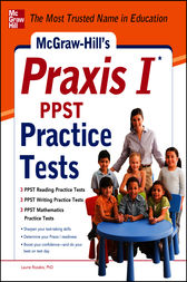 McGraw-Hill's Praxis I PPST Practice Tests by Laurie Rozakis