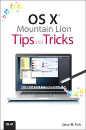 OS X Mountain Lion Tips and Tricks by Jason R. Rich