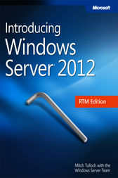 Introducing Windows Server 2012 RTM Edition by Mitch Tulloch