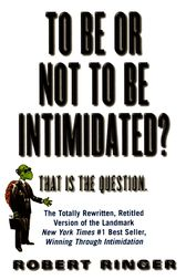 To Be or Not to Be Intimidated? by Robert Ringer