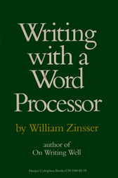 Writing with a Word Processor by William Zinsser