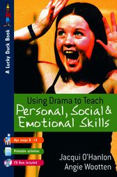 Using Drama to Teach Personal, Social and Emotional Skills by Jacqui O'Hanlon