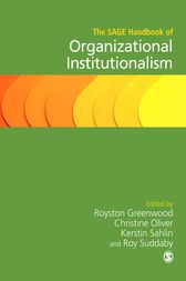 The SAGE Handbook of Organizational Institutionalism by Royston Greenwood