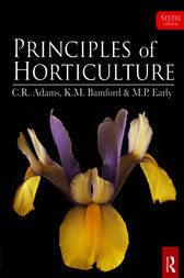 Principles of Horticulture by C R Adams