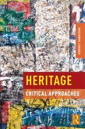 Heritage: Critical Approaches by Rodney Harrison