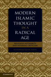 Modern Islamic Thought in a Radical Age by Muhammad Qasim Zaman