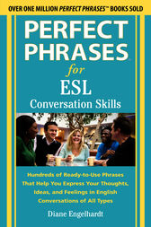 Perfect Phrases for ESL Conversation Skills by Diane Engelhardt