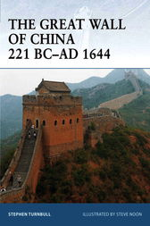 The Great Wall of China 221 BC-AD 1644 by Stephen Turnbull