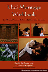 Thai Massage Workbook by C. Pierce Salguero