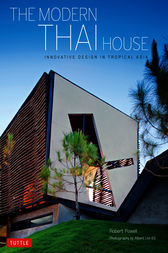 The Modern Thai House by Robert Powell