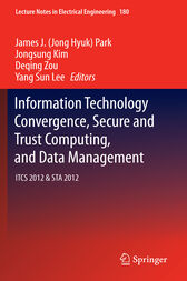 Information Technology Convergence, Secure and Trust Computing, and Data Management by Jong Hyuk James Park