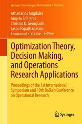 Optimization Theory, Decision Making, and Operations Research Applications by Athanasios Migdalas