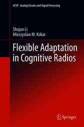 Flexible Adaptation in Cognitive Radios by Shujun Li