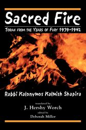 Sacred Fire by Kalonymus Kalmish Shapira