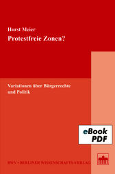 Protestfreie Zonen? by Horst Meier