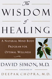 The Wisdom of Healing by Deepak Md Chopra