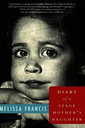 Diary of a Stage Mother's Daughter by Melissa Francis
