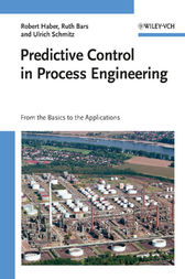Predictive Control in Process Engineering by Robert Haber