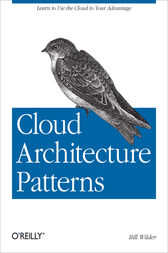 Cloud Architecture Patterns by Bill Wilder