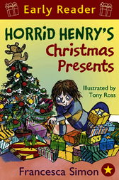 Horrid Henry Early Reader: Horrid Henry's Christmas Presents by Francesca Simon