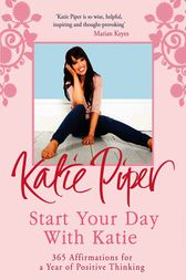 Start Your Day With Katie by Katie Piper