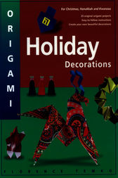 Origami Holiday Decorations by Florence Temko