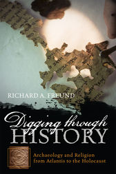 Digging through History by Richard A. Freund