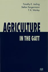 Agriculture in the GATT by Timothy E. Josling