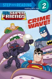 Crime Wave (DC Super Friends) by Billy Wrecks