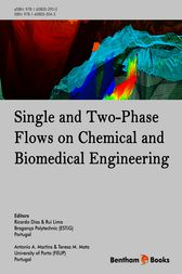 Single and Two-Phase Flows on Chemical and Biomedical Engineering by Martins Antonio; Dias Ricardo; Lima Rui; Mata Teresa