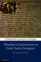 Absolute Constructions in Early Indo-European by Antonia Ruppel