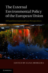 The External Environmental Policy of the European Union by Elisa Morgera