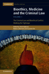Bioethics, Medicine and the Criminal Law: Volume 1