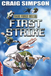 EDGE: Task Force Delta 3: First Strike