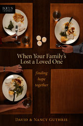 When Your Family's Lost a Loved One by Nancy Guthrie