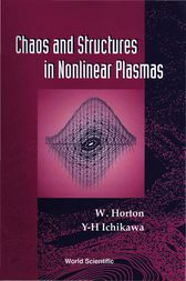 CHAOS AND STRUCTURES IN NONLINEAR PLASMAS by W. Horton