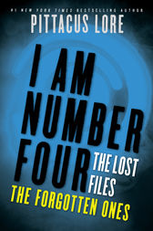 I Am Number Four: The Lost Files: The Forgotten Ones by Pittacus Lore