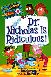 My Weirder School #8: Dr. Nicholas Is Ridiculous! by Dan Gutman