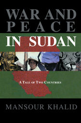 War & Peace In The Sudan by Khalid